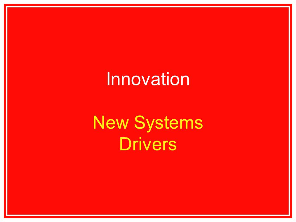 Innovation New Systems Drivers