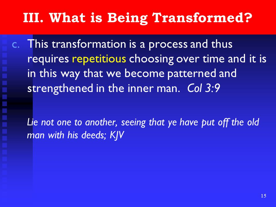 15 III. What is Being Transformed.