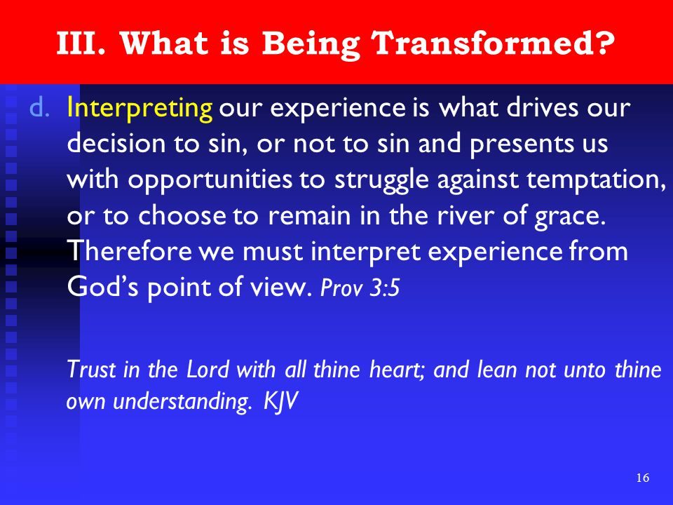 16 III. What is Being Transformed.