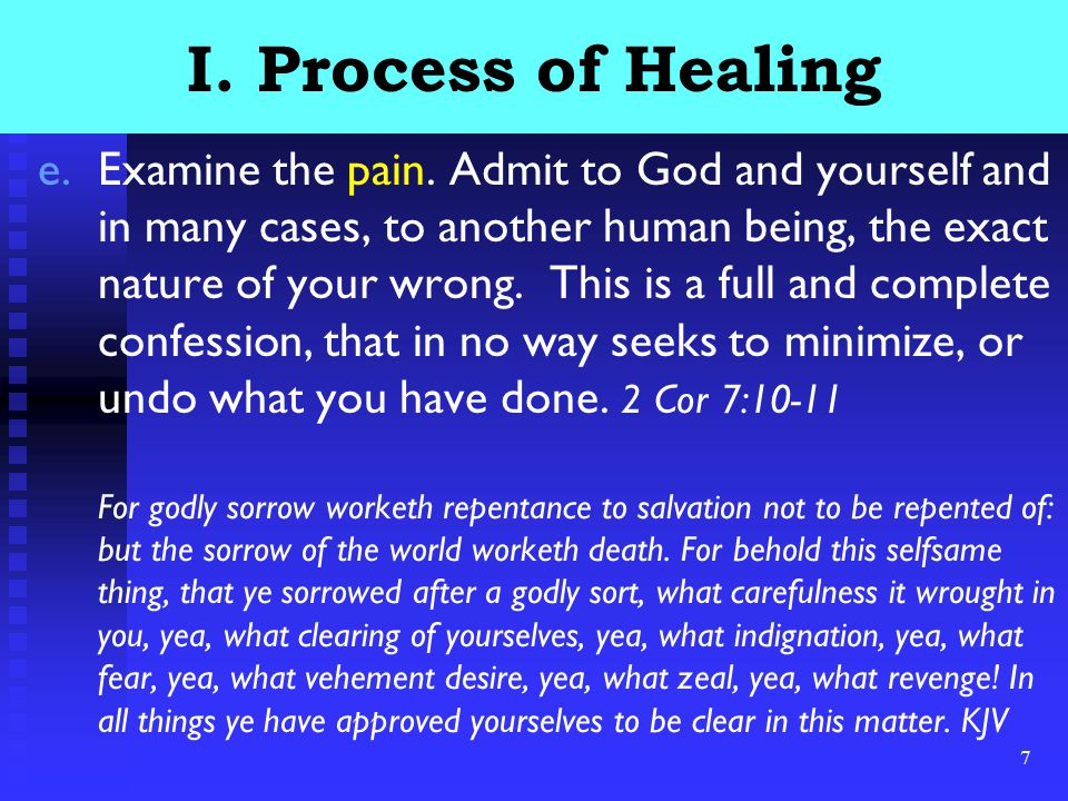 7 I. Process of Healing e.Examine the pain.