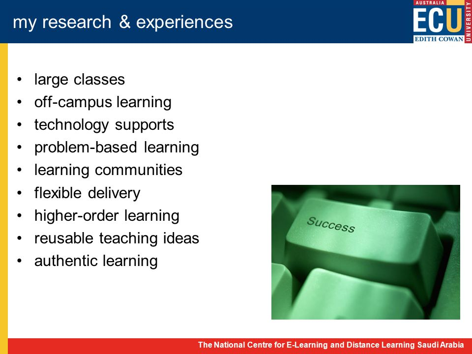 The National Centre for E-Learning and Distance Learning Saudi Arabia my research & experiences large classes off-campus learning technology supports