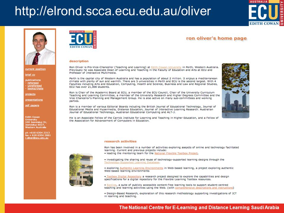 The National Centre for E-Learning and Distance Learning Saudi Arabia http://elrond.scca.ecu.edu.au/oliver