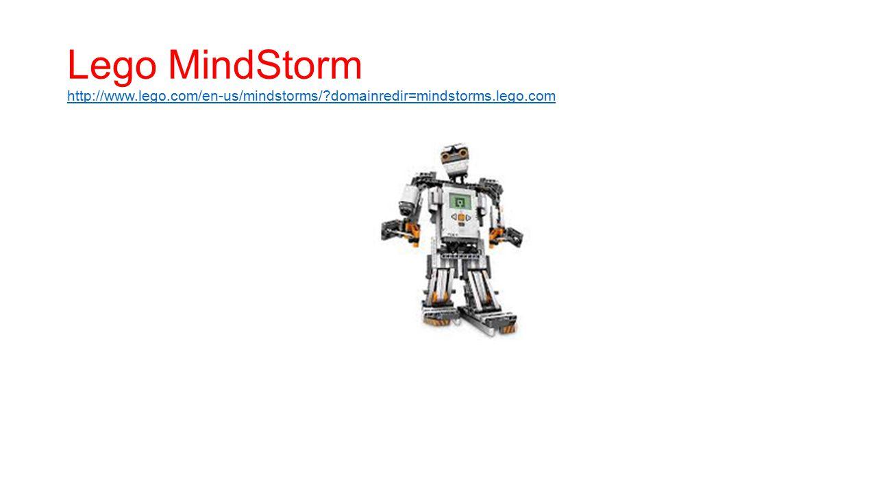 Lego MindStorm http://www.lego.com/en-us/mindstorms/?domainredir=mindstorms.lego.com http://www.lego.com/en-us/mindstorms/?domainredir=mindstorms.lego.com