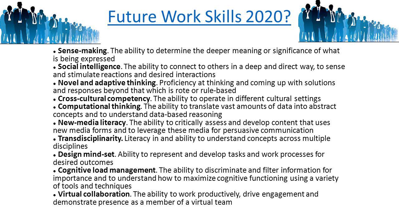 Future Work Skills 2020.● Sense-making.