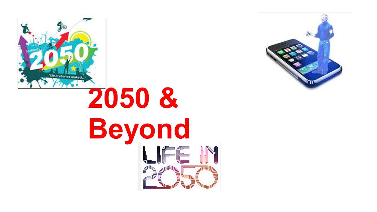 2050 & Beyond