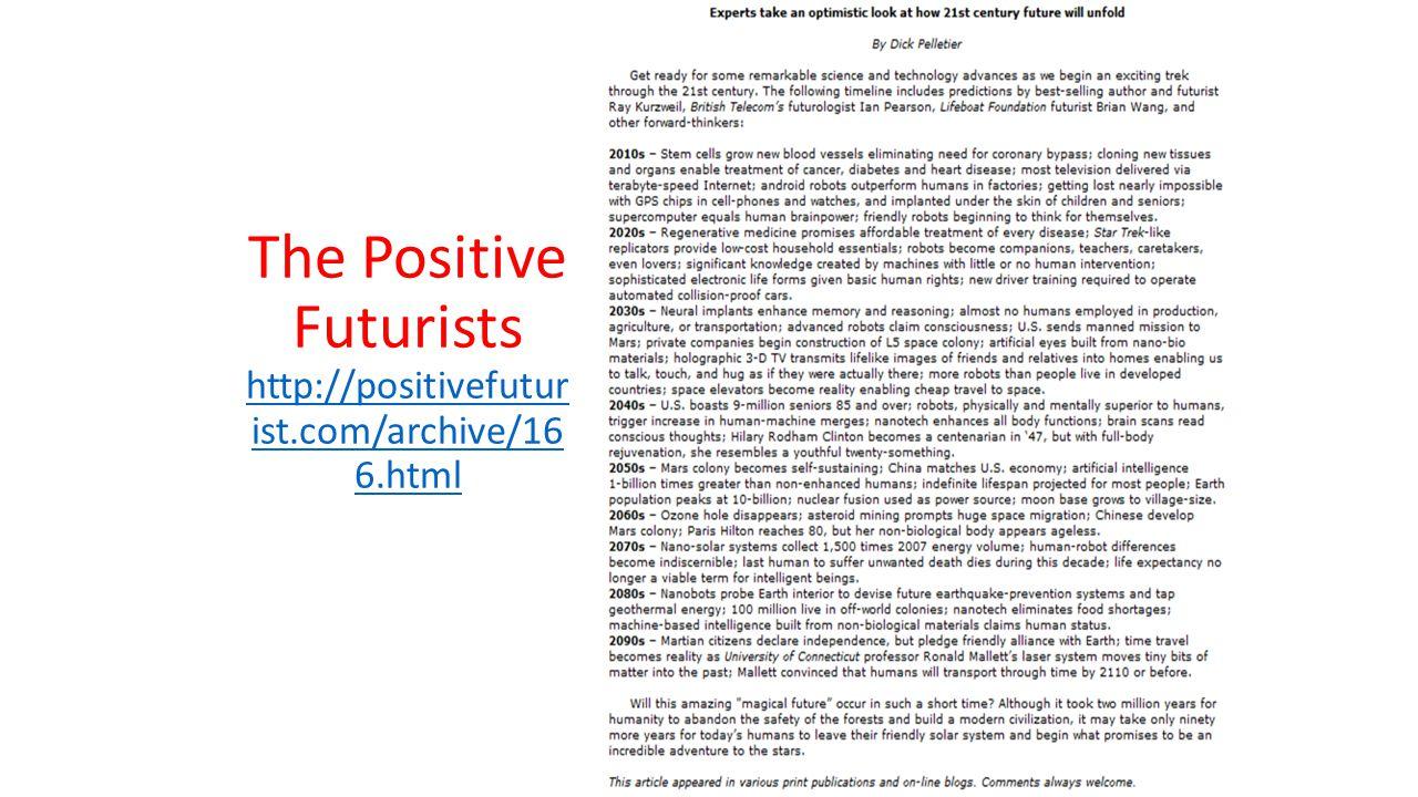 The Positive Futurists http://positivefutur ist.com/archive/16 6.html http://positivefutur ist.com/archive/16 6.html