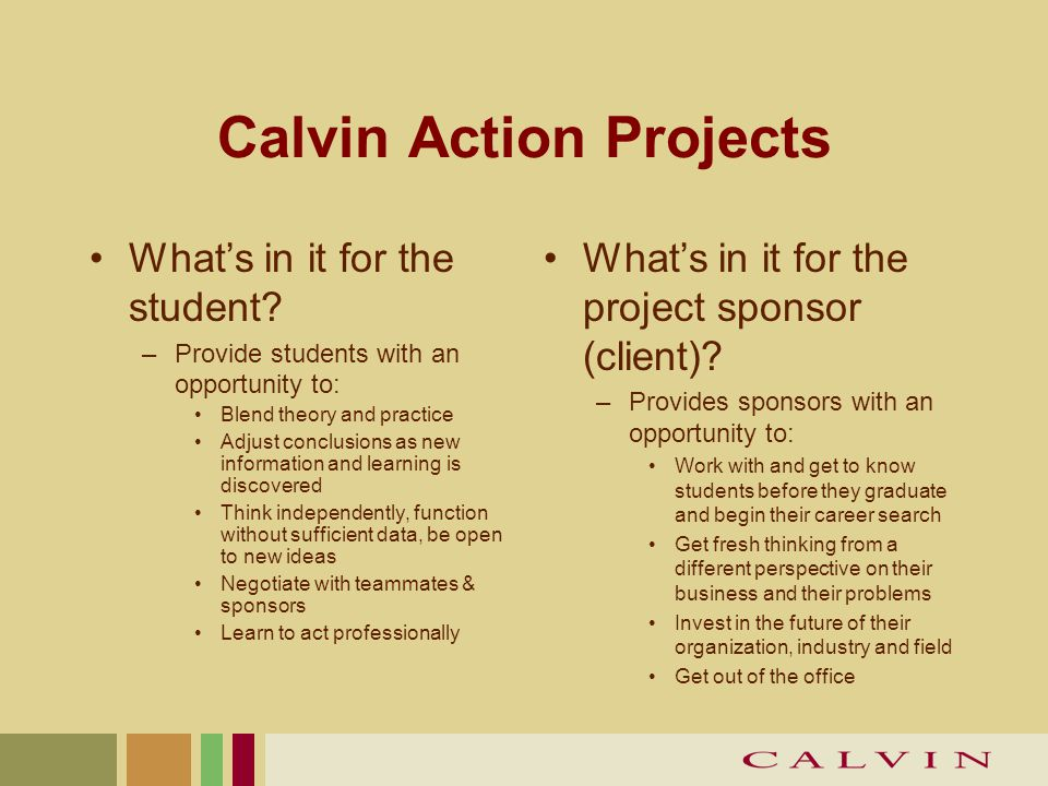 Calvin Action Projects What's in it for the student.