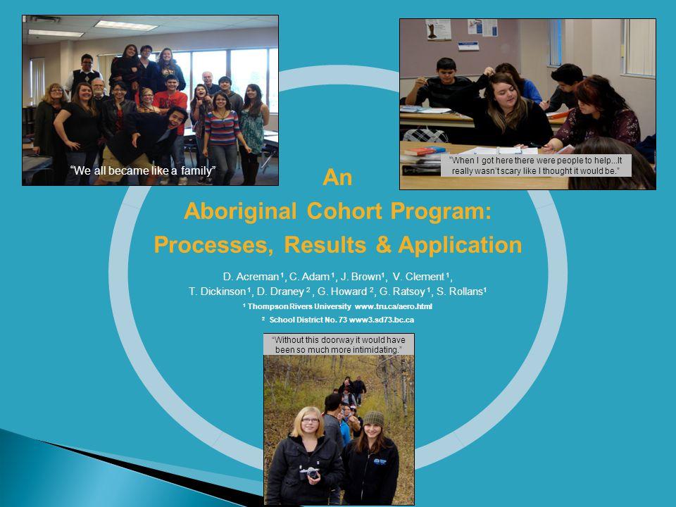 An Aboriginal Cohort Program: Processes, Results & Application D.