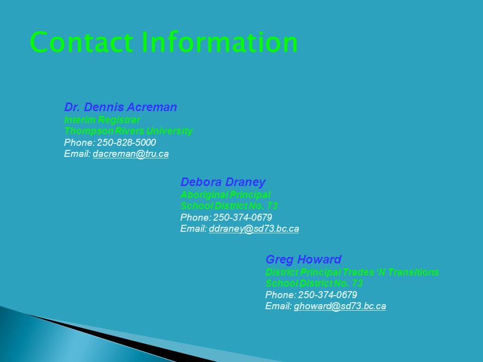 Contact Information Debora Draney Aboriginal Principal School District No.