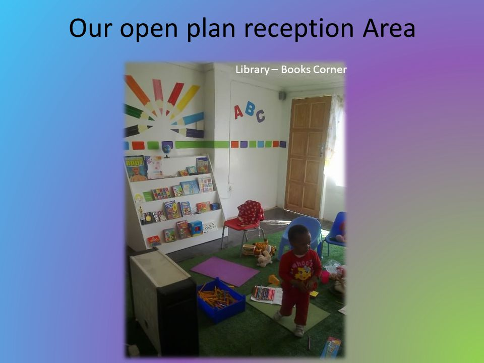 Our open plan reception Area Library – Books Corner