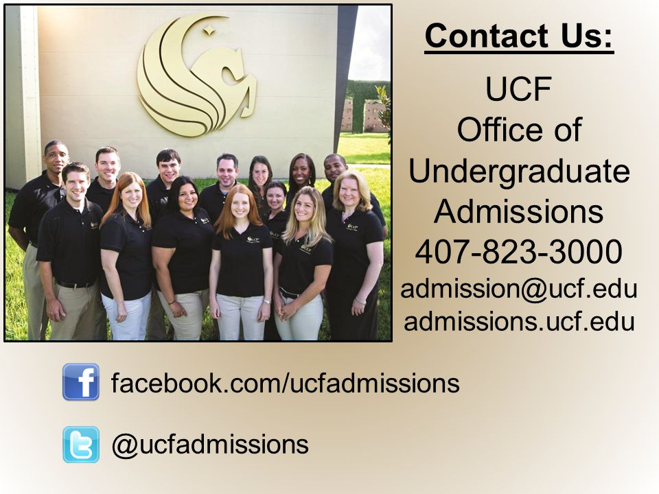 Delightful 60 Contact Us: UCF Office Of Undergraduate Admissions 407 823 3000 Admission @ucf.edu Admissions.ucf.edu Facebook.com/ucfadmissions @ucfadmissions