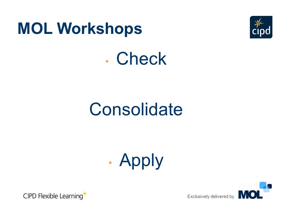 Check Consolidate Apply Exclusively delivered by MOL Workshops