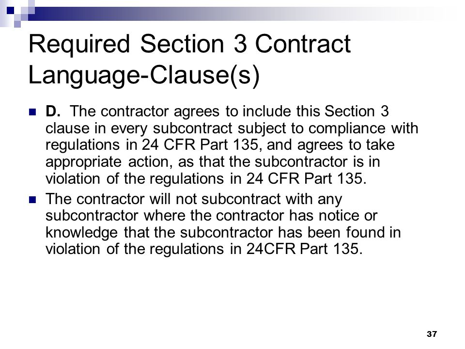 37 Required Section 3 Contract Language-Clause(s) D.