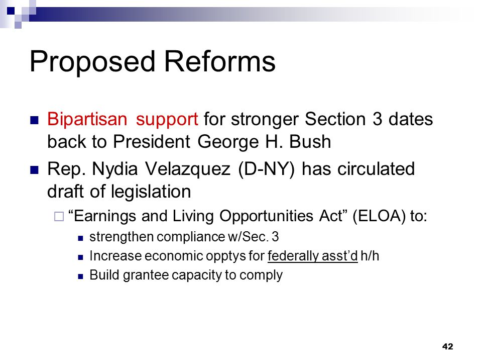 42 Proposed Reforms Bipartisan support for stronger Section 3 dates back to President George H.