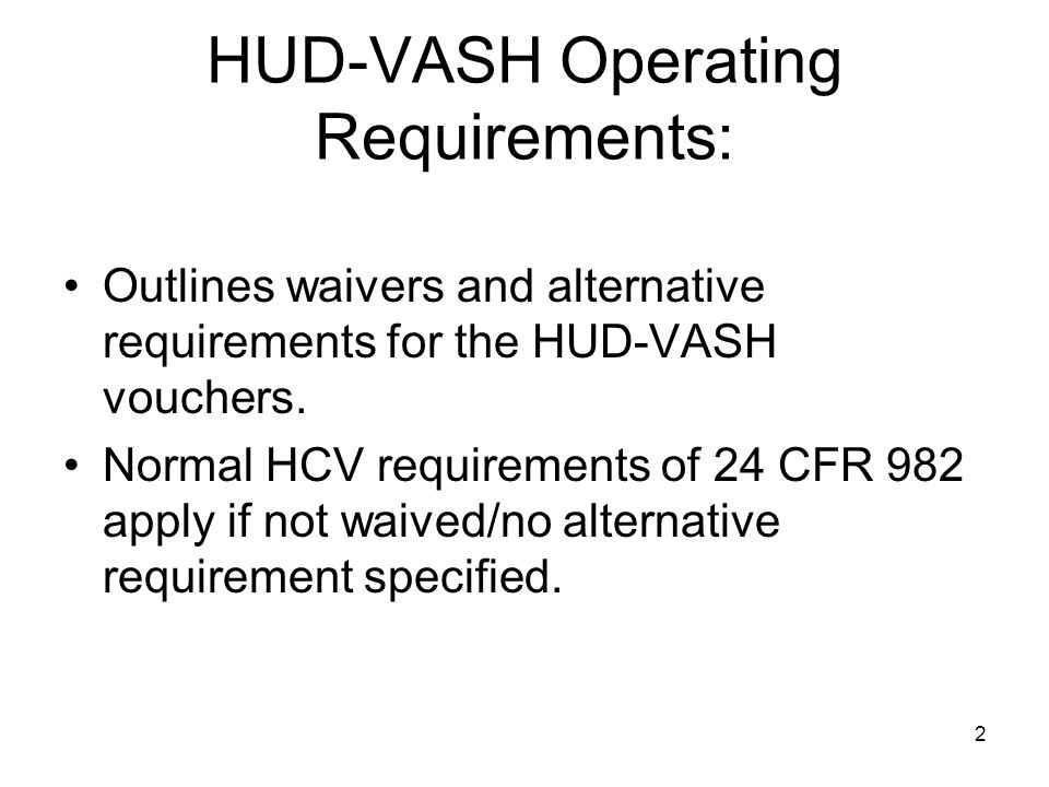 HUD-VASH Operating Requirements: Outlines waivers and alternative requirements for the HUD-VASH vouchers.
