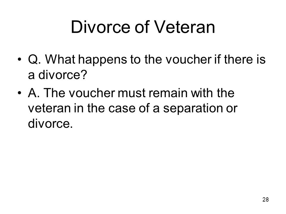 Q. What happens to the voucher if there is a divorce.