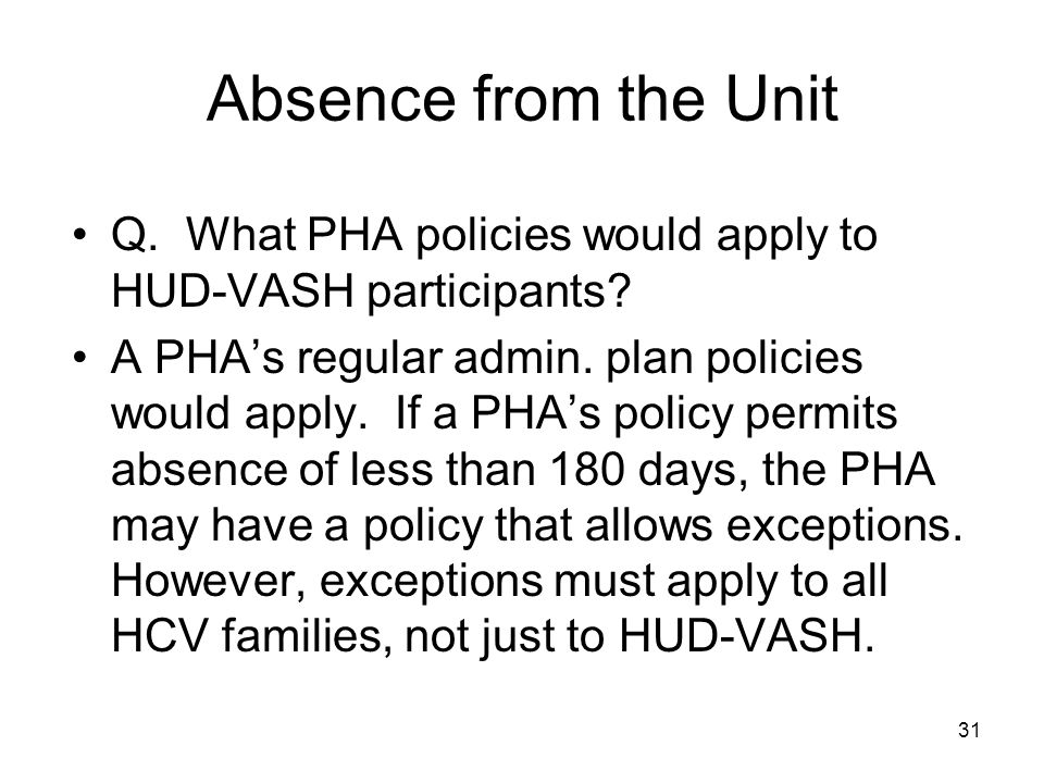 Q. What PHA policies would apply to HUD-VASH participants.