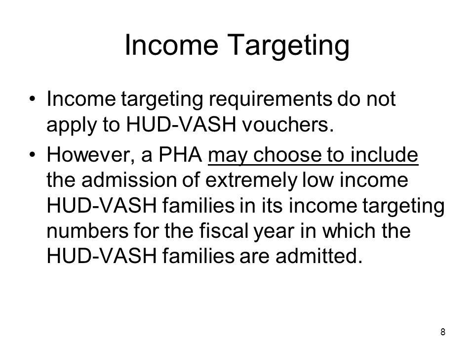 Income targeting requirements do not apply to HUD-VASH vouchers.