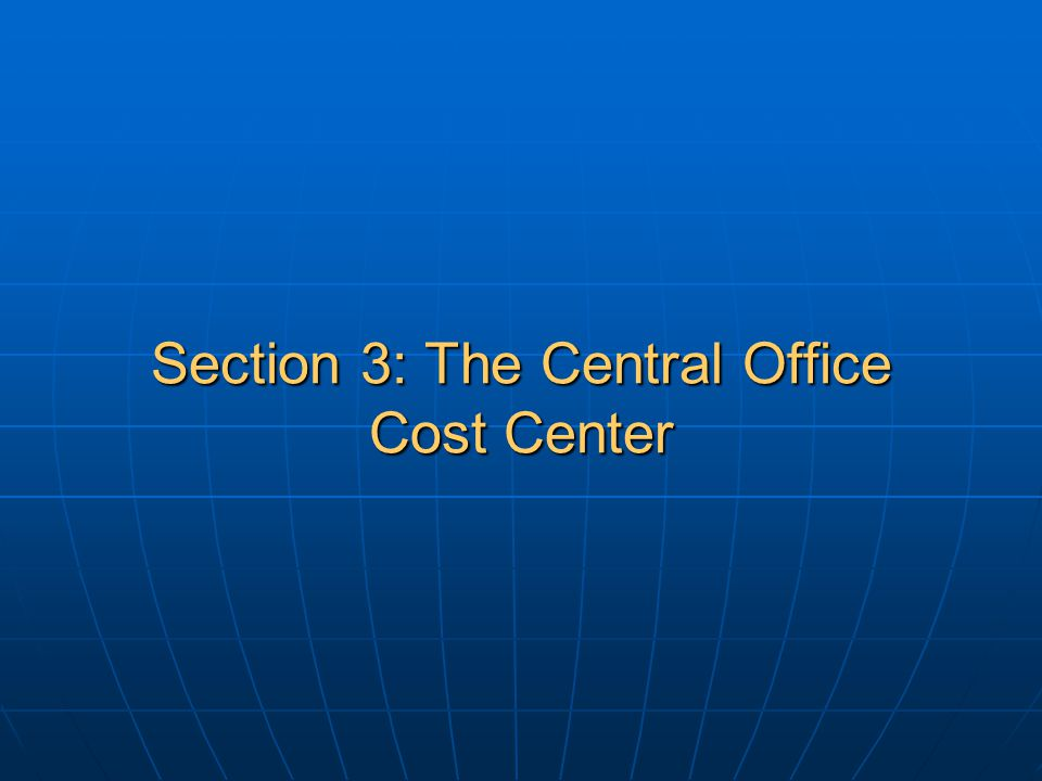The Central Office Cost Center: Learning Objectives Explain the concept and requirements of the Central Office Cost Center (COCC) under the Final Rule Explain the concept and requirements of the Central Office Cost Center (COCC) under the Final Rule Describe the allowable fees charged by the COCC Describe the allowable fees charged by the COCC