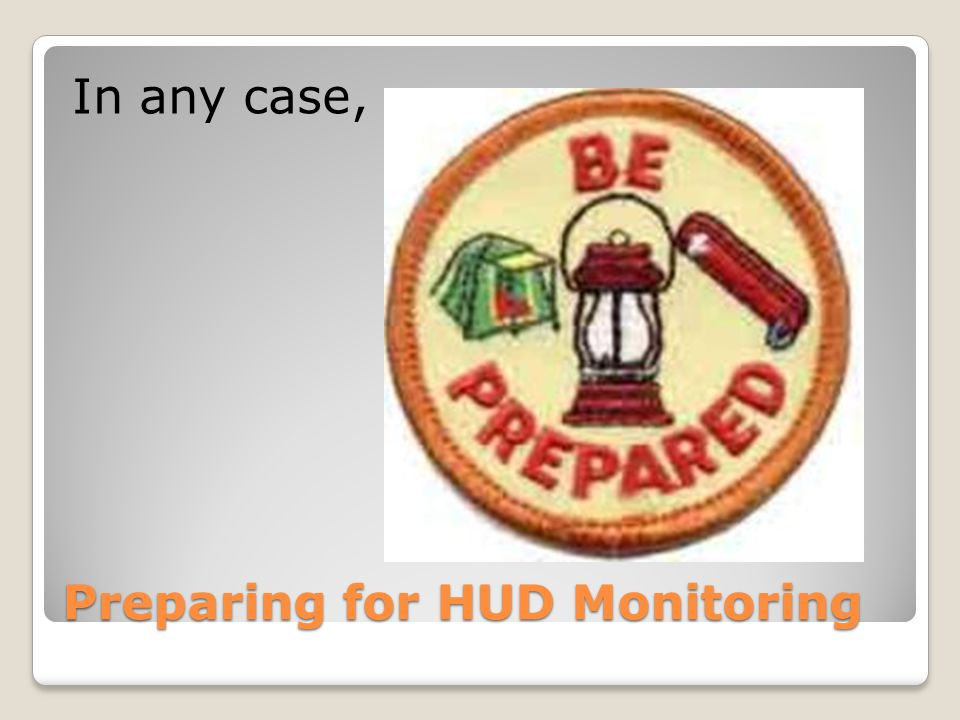 Preparing for HUD Monitoring In any case,