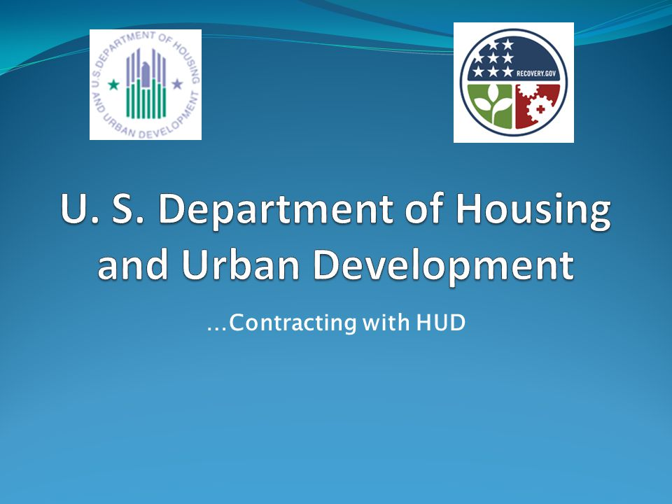 HUD's Mission… Increase homeownership, support community development and increase access to affordable housing free from discrimination.