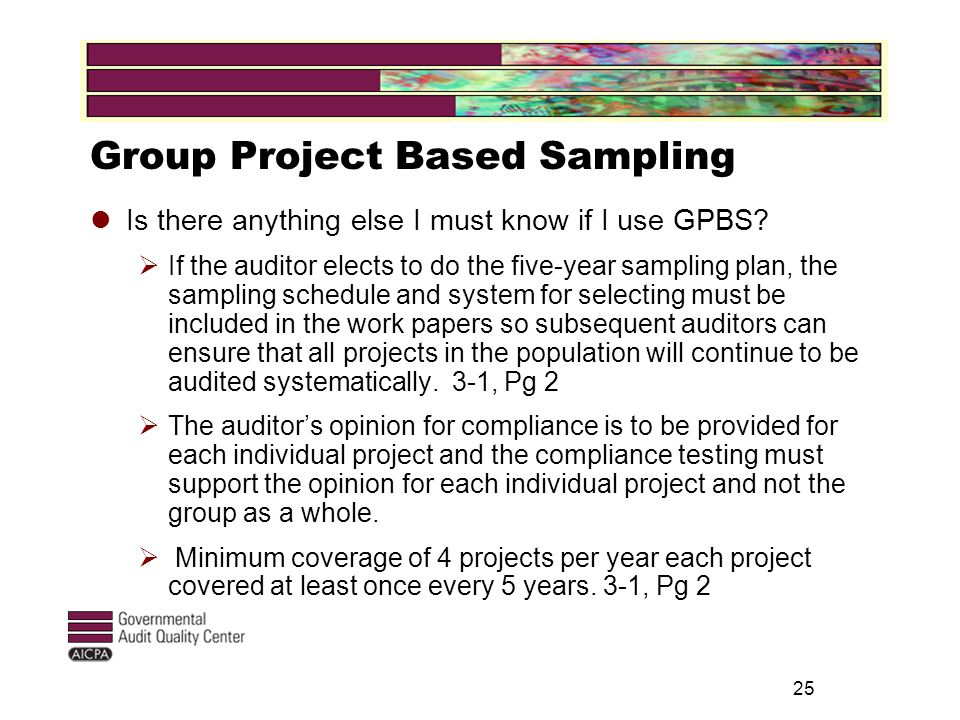 25 Group Project Based Sampling Is there anything else I must know if I use GPBS.