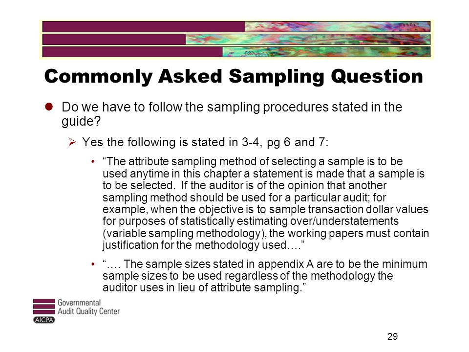 29 Commonly Asked Sampling Question Do we have to follow the sampling procedures stated in the guide.