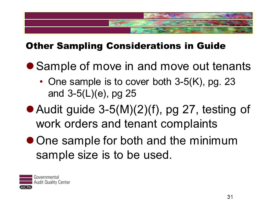 31 Other Sampling Considerations in Guide Sample of move in and move out tenants One sample is to cover both 3-5(K), pg.
