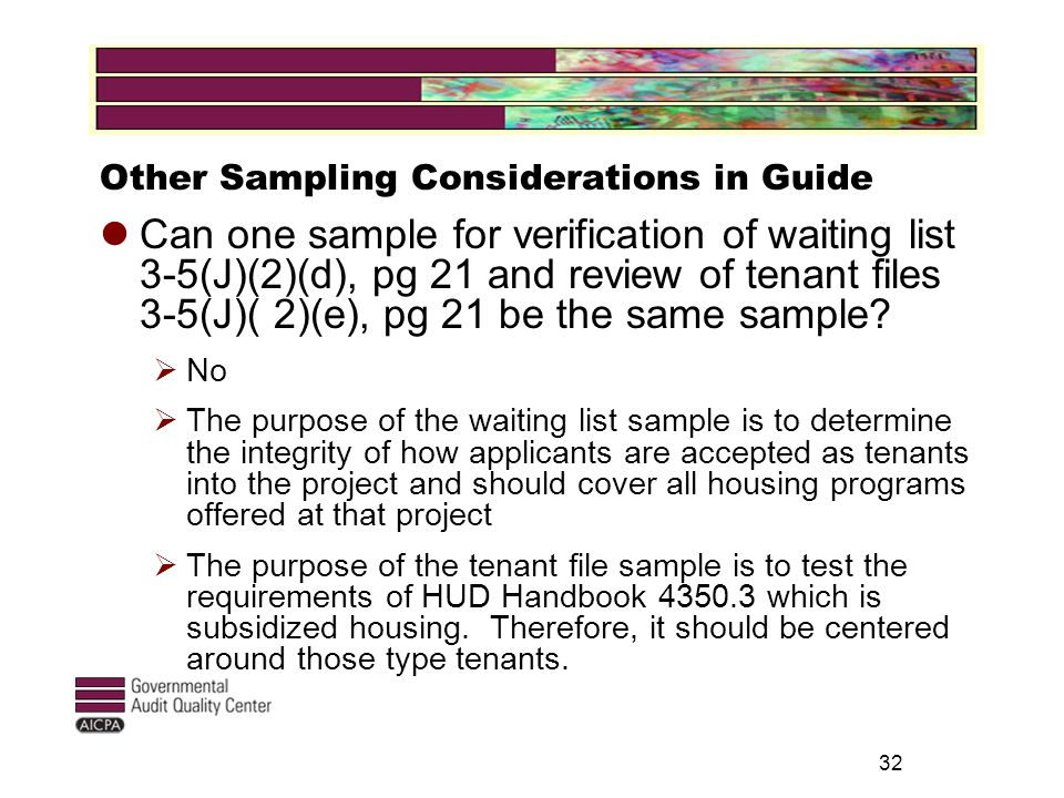 32 Other Sampling Considerations in Guide Can one sample for verification of waiting list 3-5(J)(2)(d), pg 21 and review of tenant files 3-5(J)( 2)(e), pg 21 be the same sample.