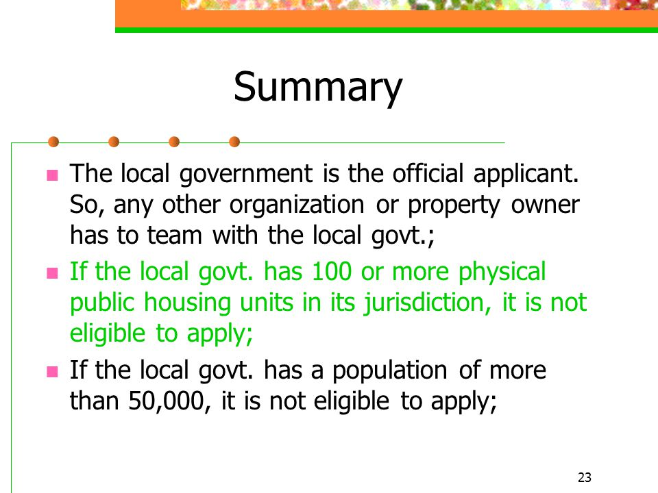 23 Summary The local government is the official applicant.