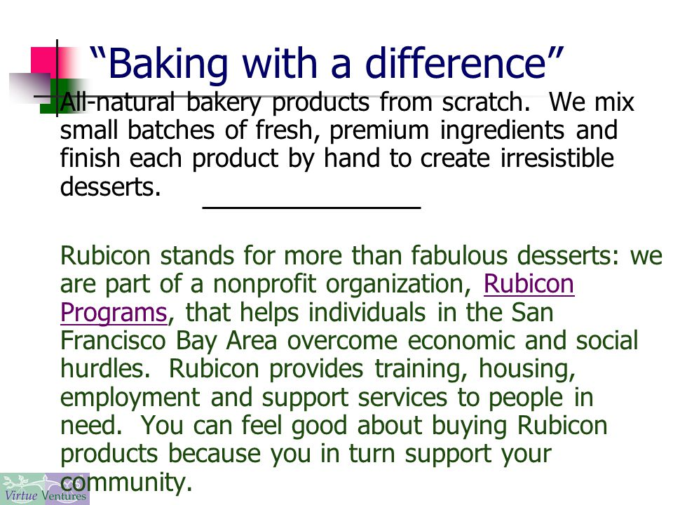 Baking with a difference All-natural bakery products from scratch.