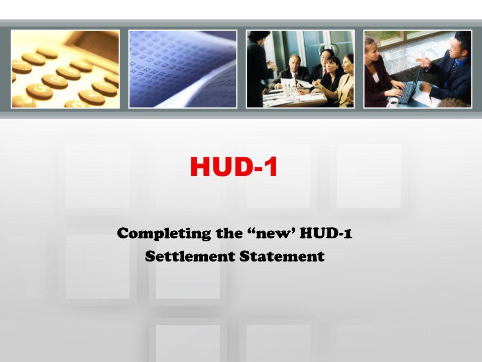 HUD-1 Completing the new' HUD-1 Settlement Statement