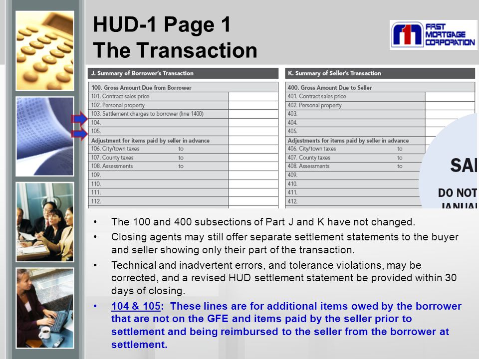 HUD-1 Page 1 The Transaction The 100 and 400 subsections of Part J and K have not changed.