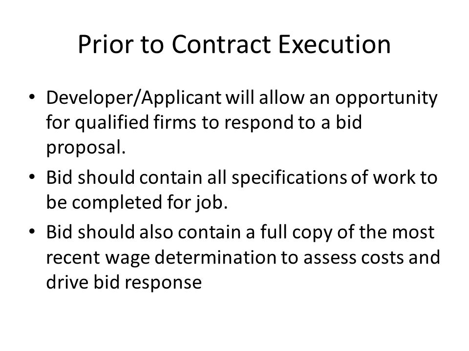 Prior to Contract Execution Developer/Applicant will allow an opportunity for qualified firms to respond to a bid proposal. Bid should contain all spe