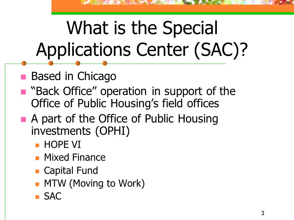 3 What is the Special Applications Center (SAC).