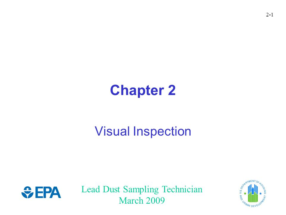 Lead Dust Sampling Technician March 2009 2-1 Chapter 2 Visual Inspection