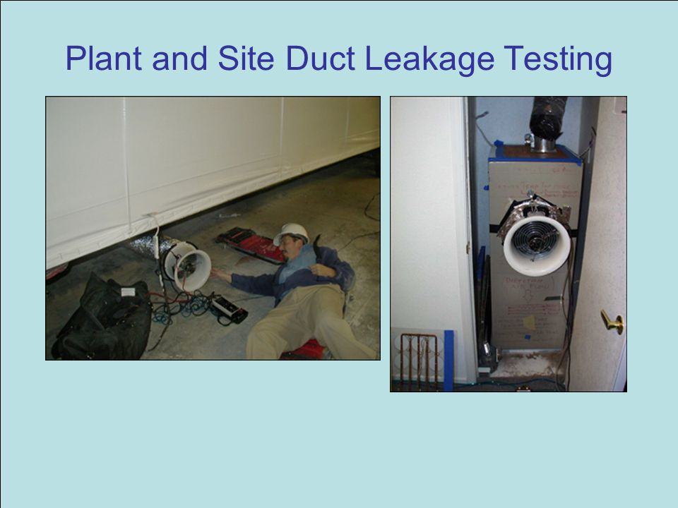 Plant and Site Duct Leakage Testing