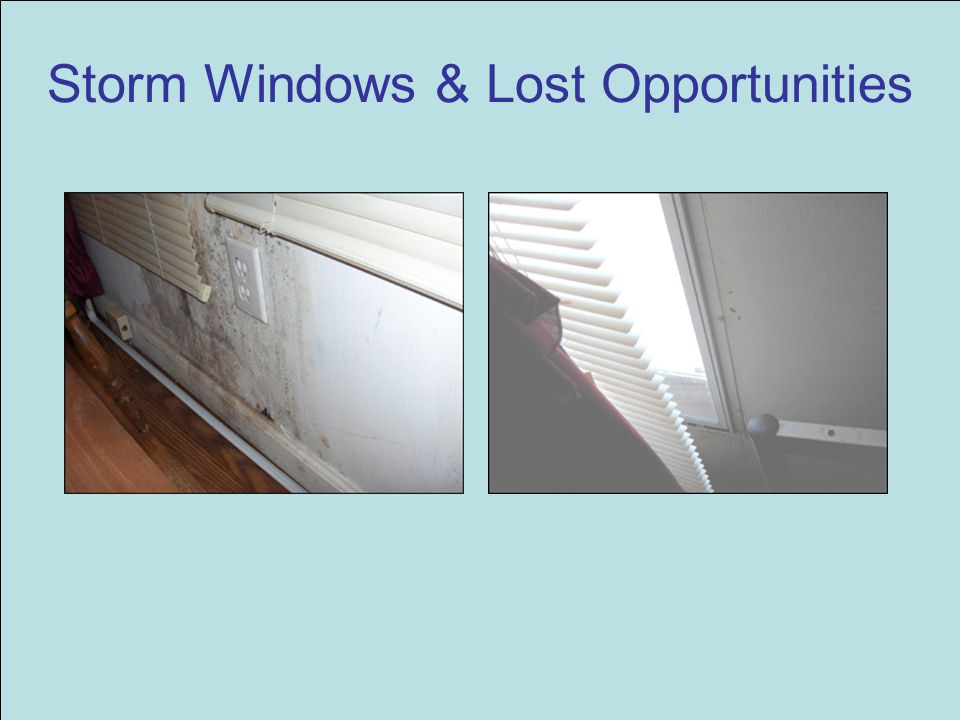 Storm Windows & Lost Opportunities