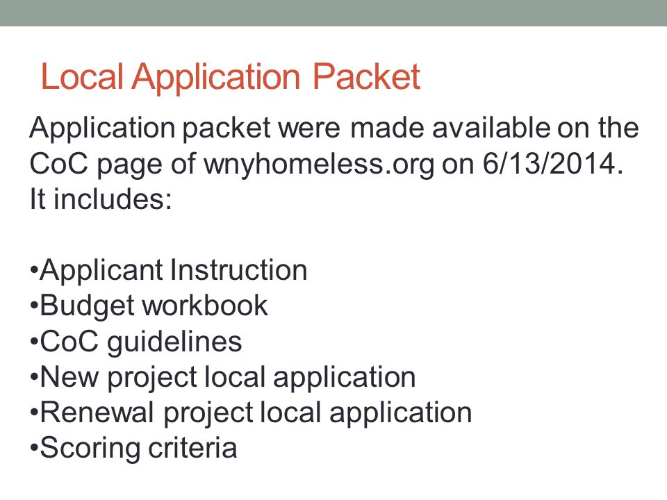 Local Application Packet Application packet were made available on the CoC page of wnyhomeless.org on 6/13/2014.