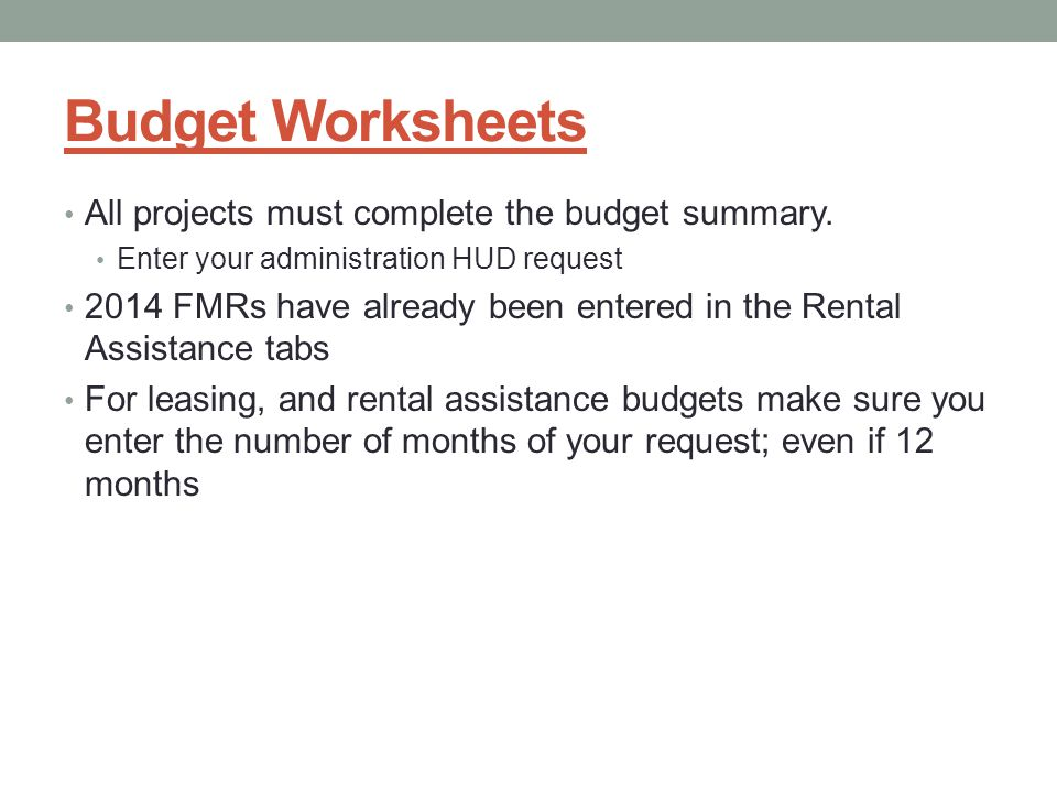 Budget Worksheets All projects must complete the budget summary.