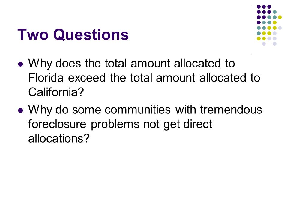 Two Questions Why does the total amount allocated to Florida exceed the total amount allocated to California.