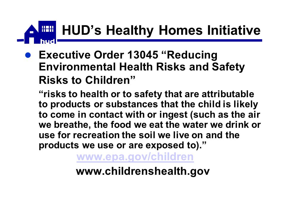 The Healthy Homes Concept Focus on high priority hazards Focus on application of low cost assessment and control methods Address multiple housing-related health hazards vs.