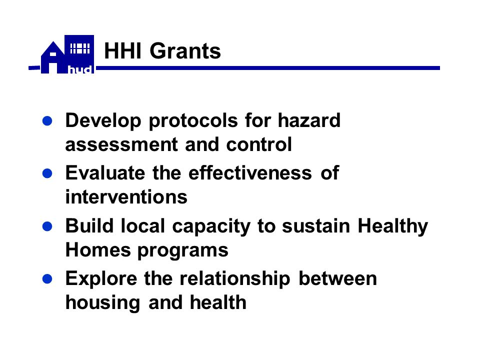 Grantee Highlights Visual assessment tools to evaluate hazards Task specs for hazard control Cost information Training work crews and home educators from the community