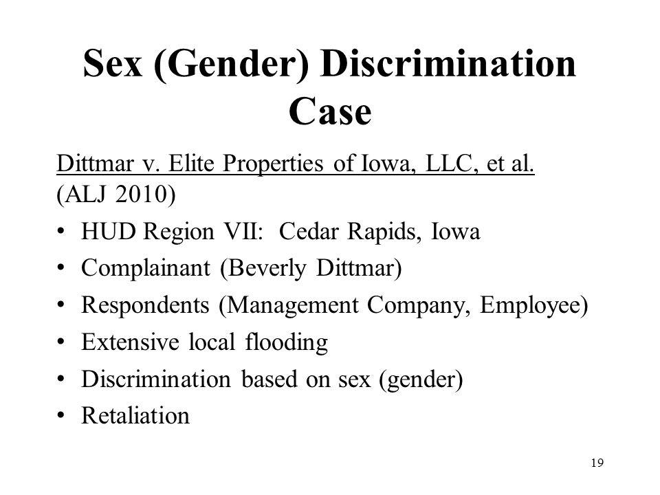 Sex (Gender) Discrimination Case Dittmar v. Elite Properties of Iowa, LLC, et al. (ALJ 2010) HUD Region VII: Cedar Rapids, Iowa Complainant (Beverly D