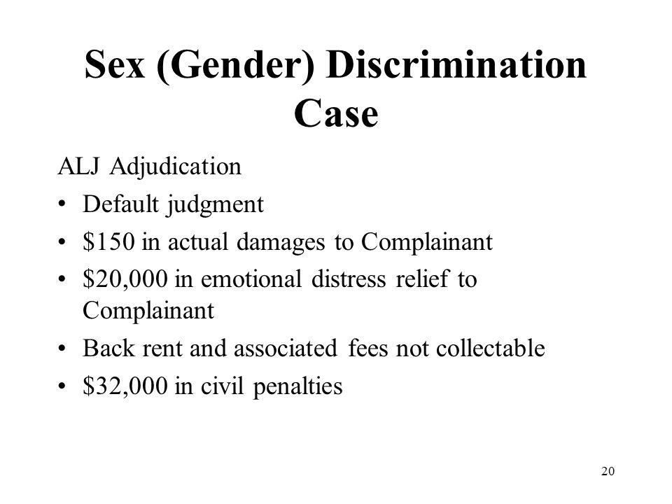 Sex (Gender) Discrimination Case ALJ Adjudication Default judgment $150 in actual damages to Complainant $20,000 in emotional distress relief to Compl
