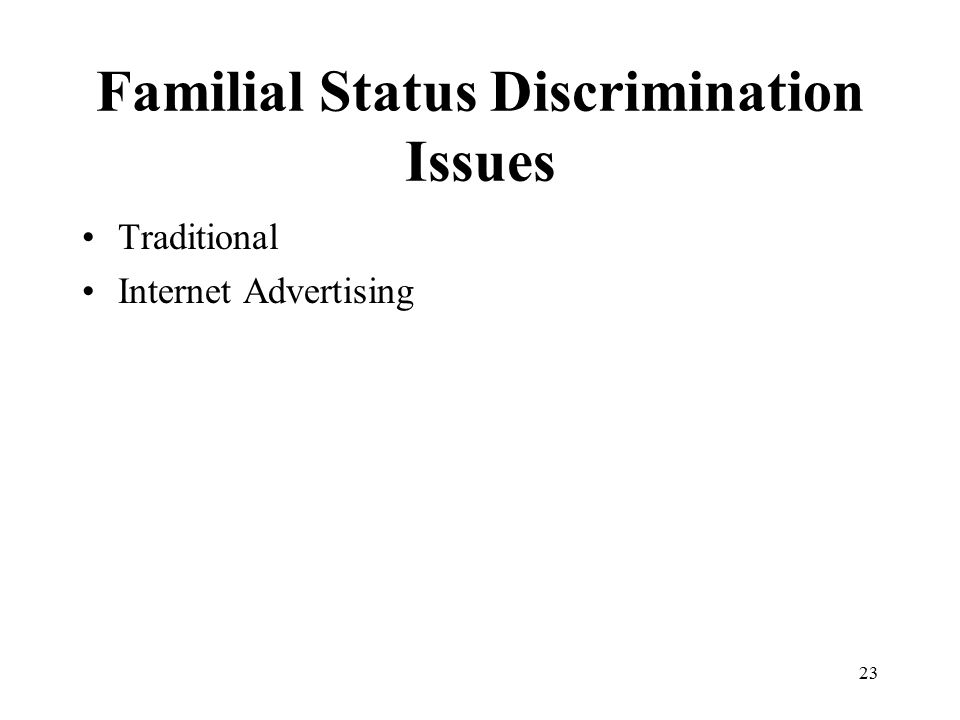 Familial Status Discrimination Issues 23 Traditional Internet Advertising