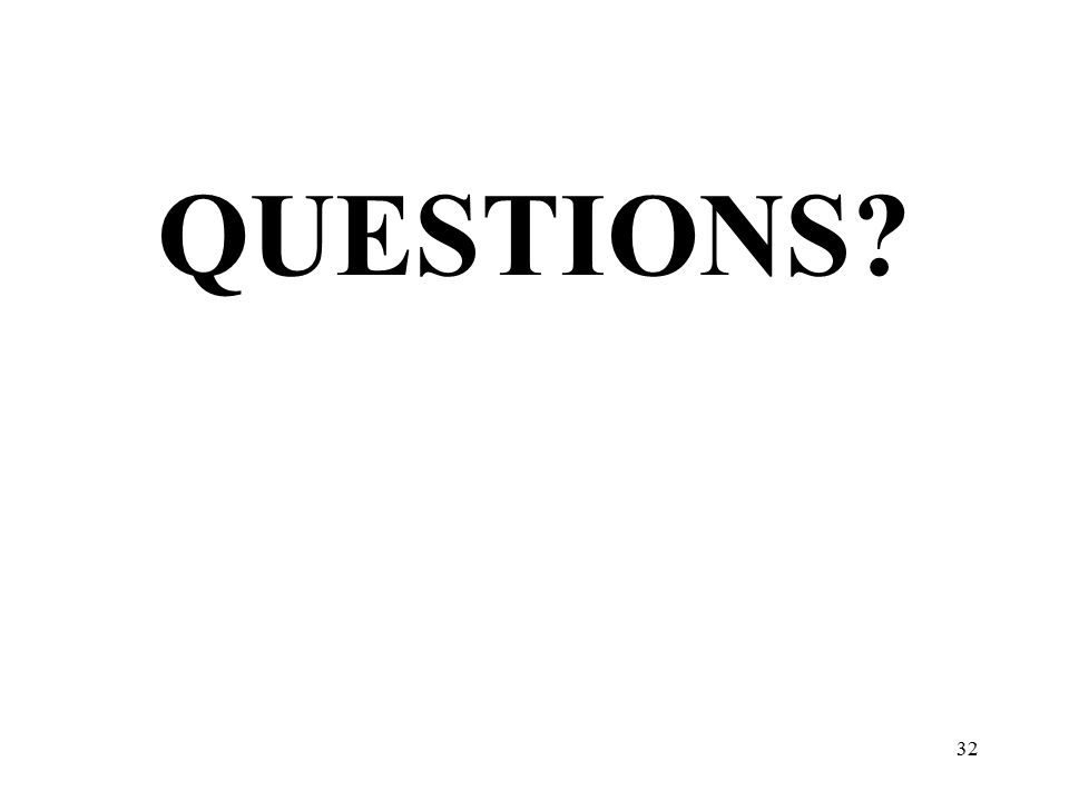 32 QUESTIONS?