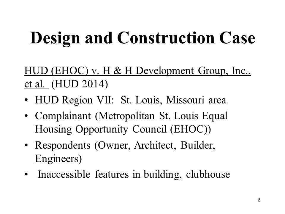 Design and Construction Case HUD (EHOC) v. H & H Development Group, Inc., et al. (HUD 2014) HUD Region VII: St. Louis, Missouri area Complainant (Metr