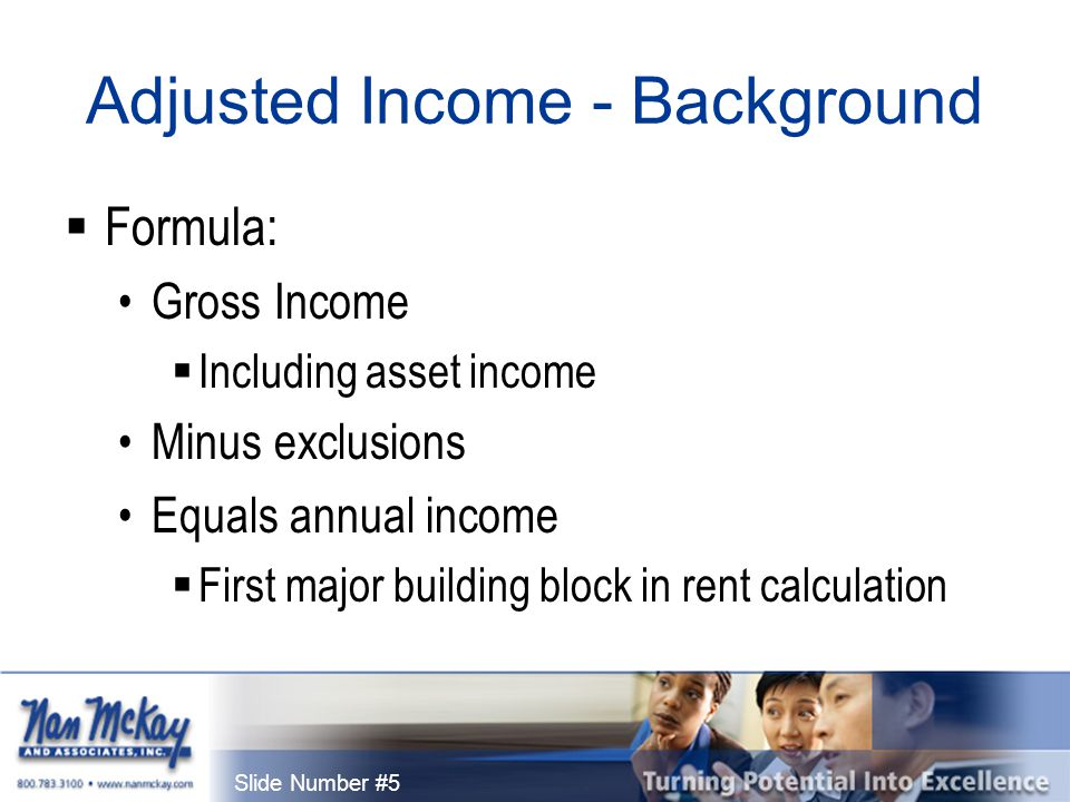 Slide Number #56 Permissible Deductions: Public Housing Only  PHA may adopt additional deductions Must have written policy in ACOP The amounts may not already be deducted from annual income