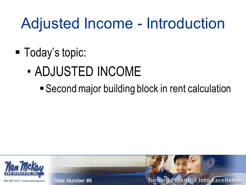 Slide Number #7 Adjusted Income - Introduction  Form HUD-50058 Section 8 Calculation of adjusted income